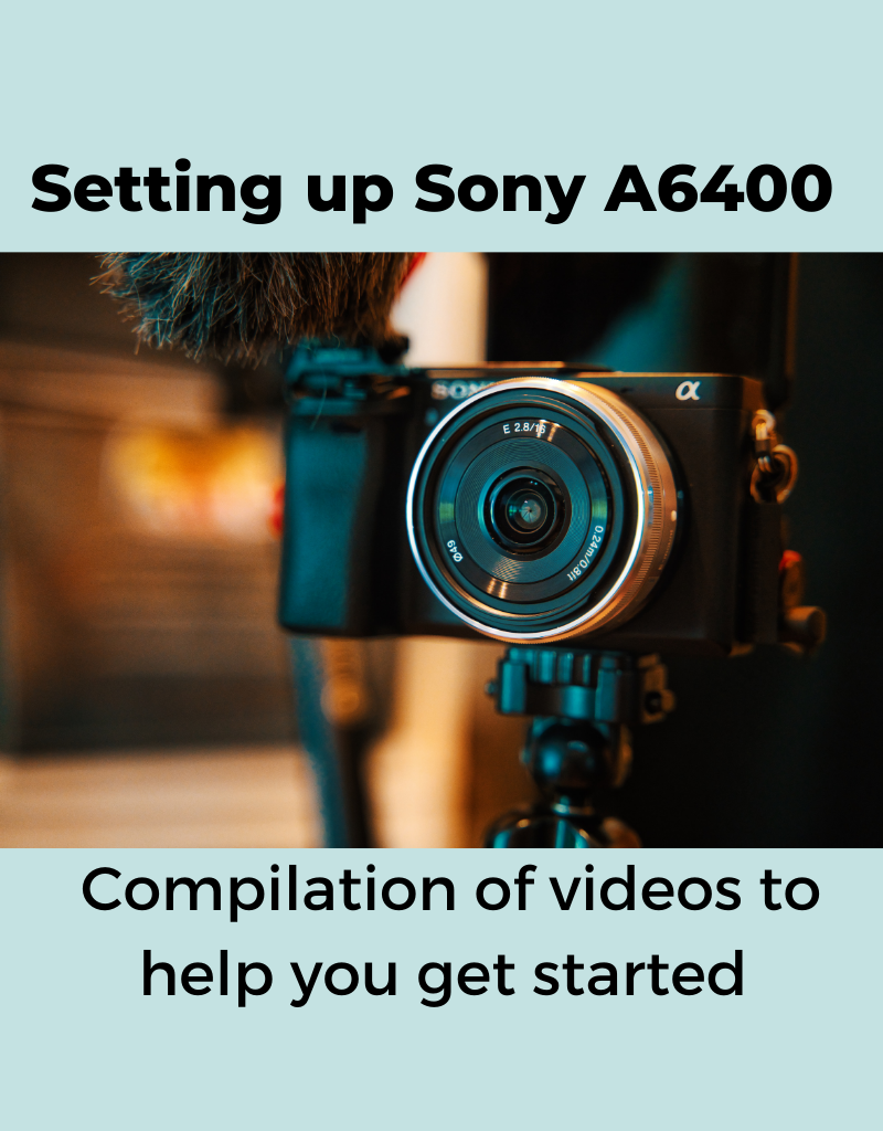 Guide to Set Up Sony A6400